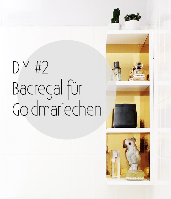 DIY: Badezimmerregal für Goldmariechen